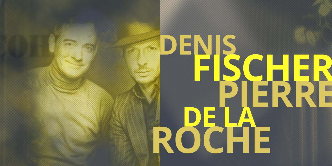 Denis Fischer Pierre De La Roche
